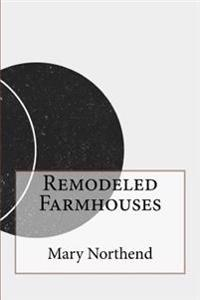 Remodeled Farmhouses