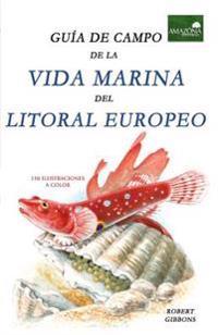 Guia de Campo de la Vida Marina En El Litoral Europeo: Más de 150 Ilustraciones