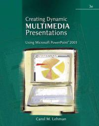 Creating Dynamic Multimedia Presentations Using Microsolft Powerpoint 2003