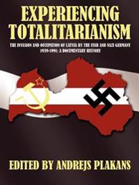 Experiencing Totalitarianism