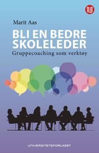 Bli en bedre skoleleder - Marit Aas | Inprintwriters.org