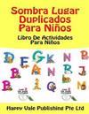 Sombra Lugar Duplicados Para Ninos: Libro de Actividades Para Ninos