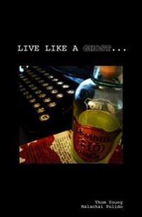 Live Like a Ghost