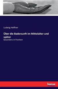 Uber Die Baderzunft Im Mittelalter Und Spater