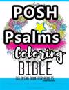 Posh Coloring Books for Adults: Psalms Coloring - An Adult Coloring Book for Your Soul (Colouring the Bible): Faith in Jesus - God Is with You: Bible