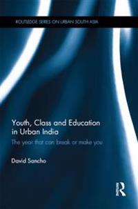 Youth, Class and Education in Urban India