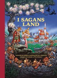 I sagans land : älskade klassiska folksagor och äventyr tecknade och berättade av Peter Madsen