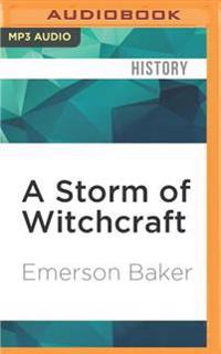 A Storm of Witchcraft: The Salem Trials and the American Experience