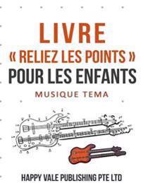 Livre Reliez Les Points Pour Les Enfants: Musique Tema