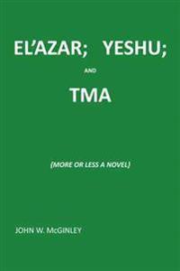 El'azar; Yeshu; And Tma
