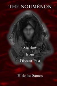 The Noumenon: Shadow from Distant Past