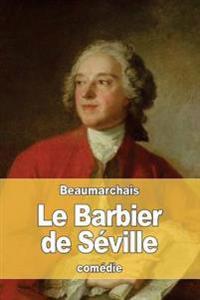 Le Barbier de Seville: Ou La Precaution Inutile