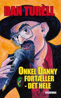 Onkel Danny fortæller - det hele