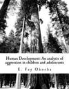 Human Development: An Analysis of Aggression in Children and Adolescents: Based on the Theoretical Framework of Piaget, Vygotsky, and Ban