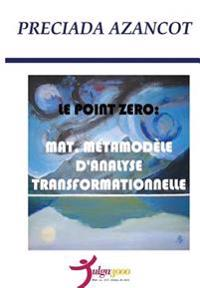 Le Poit Zero: Mat, Metamodele D'Analyse Transformationnelle
