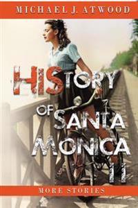 History of Santa Monica II: More Stories