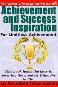 Achievement and Success Inspiration: For Limitless Achievement