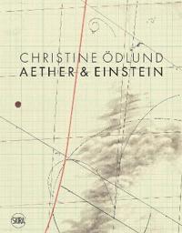 Christine Odlund: Aether & Einstein