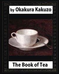 The Book of Tea(1906) by: Okakura Kakuzo