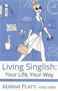 Living Singlish: Your Life, Your Way