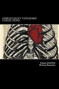 Lehigh Valley Vanguard Collections Volume Eleven: Writing Humanity