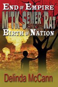 M'Tk Sewer Rat: End of Empire to the Birth of Nation