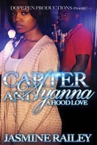Carter and Ayanna: A Hood Love