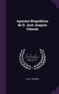 Apuntes Biograficos de D. Jose Joaquin Olmedo