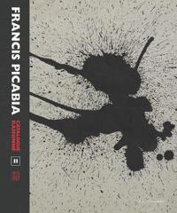 Francis Picabia Catalogue Raisonne: Volume II (1915-1927)