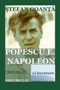 Popescu E. Napoleon. Volumul II: Roman