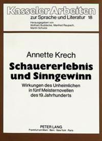 Schauererlebnis Und Sinngewinn: Wirkungen Des Unheimlichen in Fuenf Meisternovellen Des 19. Jahrhunderts