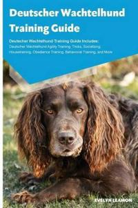 Deutscher Wachtelhund Training Guide Deutscher Wachtelhund Training Guide Includes