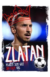 Zlatan : pojken som gick sin egen väg