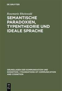 Semantische Paradoxien, Typentheorie Und Ideale Sprache