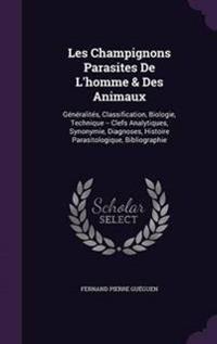 Les Champignons Parasites de L'Homme & Des Animaux