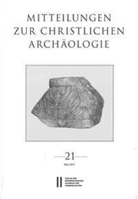 Mitteilungen Zur Christlichen Archaologie Band 21
