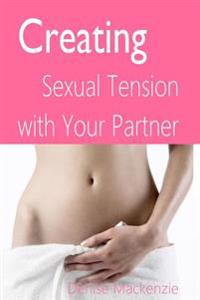 Creating Sexual Tension with Your Partner
