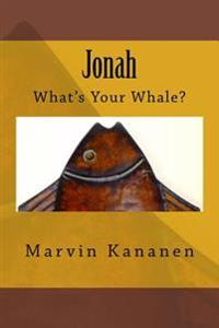 Jonah: What's Your Whale?