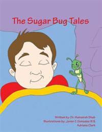 Sugar Bug Tales