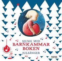 Sjung med barnkammarboken : julsånger