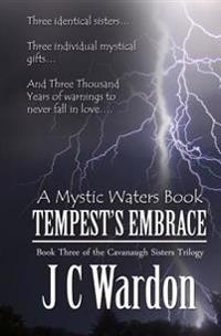 Tempest's Embrace: The Cavanaugh Sisters Trilogy, Book Three