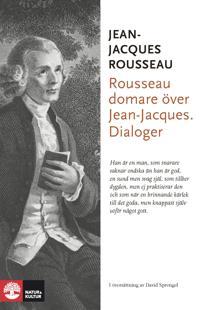 Rousseau domare över Jean-Jacques. Dialoger