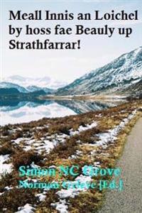 Meall Innis an Loichel by Hoss Fae Beauly Up Strathfarrar!: Meall A'Chaorainn Via Strath Vaich, by Hoss & Shanks Pony.