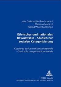 Ethnisches Und Nationales Bewusstsein - Studien Zur Sozialen Kategorisierung- Coscienza Etnica E Coscienza Nazionale - Studi Sulla Categorizzazione So