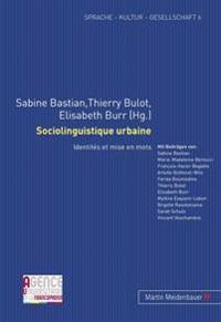 Sociolinguistique Urbaine: Identites Et Mise En Mots