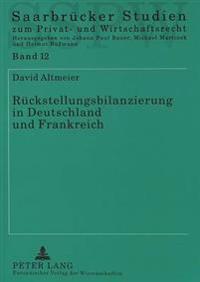 Rueckstellungsbilanzierung in Deutschland Und Frankreich: Eine Vergleichende Untersuchung Der Franzoesischen Rueckstellungsbilanzierung Aus Der Perspe
