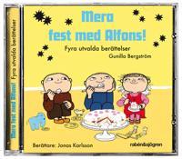 Mera fest med Alfons! : Fyra utvalda berättelser