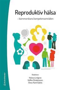 Reproduktiv hälsa : barnmorskans kompetensområde