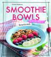 Smoothie Bowls : receptboken