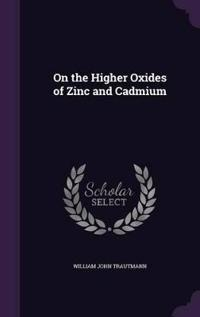 On the Higher Oxides of Zinc and Cadmium